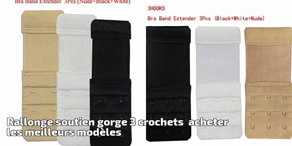 2fcc3bfb8d892 Rallonge soutien gorge 3 crochets acheter les meilleurs modèles pour ...